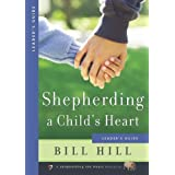 Shepherding a Child's Heart: Leader's Guide ~ Bill Hill