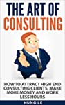 The Art of Consulting: How To Attract...