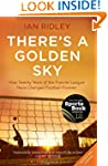 There's a Golden Sky: How twenty year...