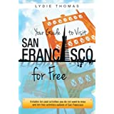 Your Guide to Visit San Francisco for Freepar Lydie Thomas