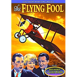 Lost Silent Aviation Classics: Flying Fool (1925) / The Cloud Patrol (1929) (Silent)