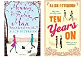 ALICE PETERSON ALICE PETERSON 2 BOOK SET MONDAY TO FRIDAY MAN & TEN YEARS ON