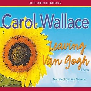 Leaving Van Gogh | [Carol Wallace]