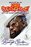 Brothas Be, Yo Like George, Aint That Funkin Kinda Hard on You?: A Memoir