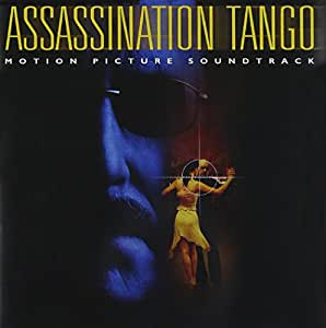 Assassination Tango Motion Picture Soundtrack