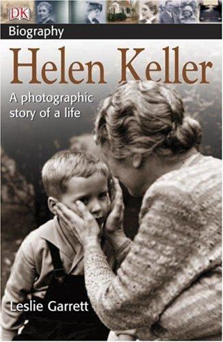 Helen Keller:  A photographic story of a life (DK Biography), Leslie Garrett