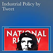Industrial Policy by Tweet Periodical by Robert D. Atkinson Narrated by Mark Ashby