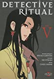 echange, troc Chizu Hashii, Eiji Otsuka, Ryûsui Seiryôin - Detective ritual, Tome 5 :