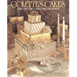 Colette's Cakes: The Art of Cake Decorating ~ Colette Peters