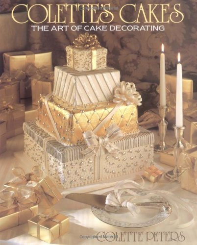 Colette's Cakes: The Art of Cake Decorating