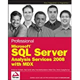 Professional Microsoft SQL Server Analysis Services 2008 with MDX (Wrox Programmer to Programmer)by Sivakumar Harinath