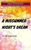 A Midsummer Night's Dream: By William Shakespeare : Illustrated & Unabridged (Free Bonus Audiobook) (English Edition)