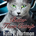 Better Than Catnip (       UNABRIDGED) by Ruth Hartman Narrated by Deborah Grausman