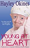 Young at Heart: Hayley Okines - The likes and life of a teenager with Progeria