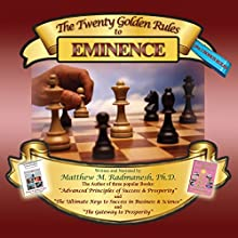 The Twenty Golden Rules to Eminence (       UNABRIDGED) by Matthew M. Radmanesh Narrated by Matthew M. Radmanesh