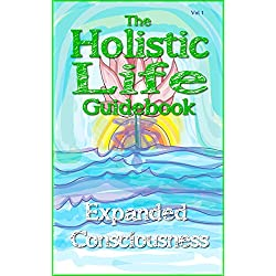 The Holistic Life Guidebook (Holistic Life Guidebooks 1)