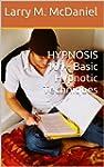 HYPNOSIS  101  -  Basic Hypnotic Tech...