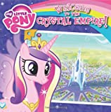img - for My Little Pony: Welcome to the Crystal Empire! book / textbook / text book