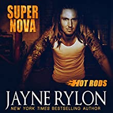 Super Nova: Hot Rods, Book 3 (       UNABRIDGED) by Jayne Rylon Narrated by Gregory Salinas