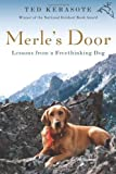 by Ted Kerasote (Author) Merles Door: Lessons from a Freethinking Dog (Hardcover)