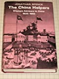 China Helpers: Western Advisers in China, 1620-1960 (0370004299) by Spence, Jonathan D.