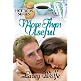 More Than Useful (Hot Bods Series Book 2) ~ Lacey Wolfe