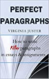 Perfect Paragraphs: How to Write Killer Paragraphs in Essays and Assignments