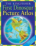 The Kingfisher First Dinosaur Picture Atlas (Kingfisher First Reference) (0753460939) by Burnie, David