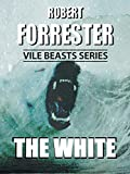 The White (Vile Beasts Series)
