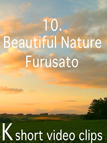 Clip: 10.Beautiful Nature--furusato