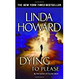 Dying to Pleaseby Linda Howard