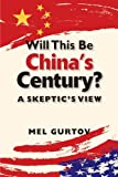 img - for By Mel Gurtov Will This Be China's Century?: A Skeptic's View (1st First Edition) [Paperback] book / textbook / text book