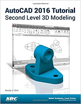 AutoCAD 2016 Tutorial Second Level 3D Modeling Perfect Paperback