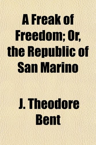 A Freak of Freedom; Or, the Republic of San Marino