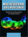 Multicultural Law Enforcement: Strategies for Peacekeeping in a Diverse Society (3rd Edition)