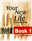 Your New Life Step By Step - Book 1