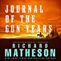 Journal of the Gun Years (       UNABRIDGED) by Richard Matheson Narrated by Stefan Rudnicki