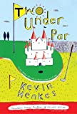 Two Under Par (0060756950) by Henkes, Kevin