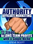 Authority Affiliate Marketing: 12 Ste...
