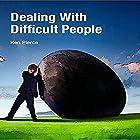 Dealing with Difficult People Hörbuch von Ken Pierce Gesprochen von: Rose Itzcovitz