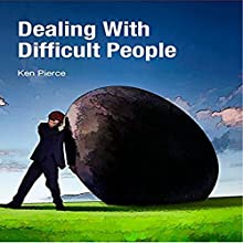 Dealing with Difficult People Audiobook by Ken Pierce Narrated by Rose Itzcovitz