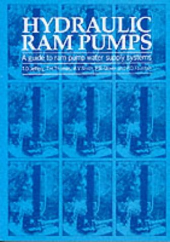 Hydraulic Ram Pumps: A Guide to Ram Pump Water Supply Systems