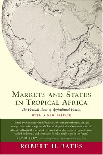 Markets and States in Tropical Africa: The Political...