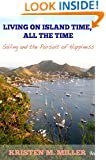 Living on Island Time, All the Time: Sailing and the Pursuit of Happiness