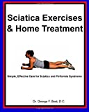 img - for Sciatica Exercises & Home Treatment: Simple, Effective Care For Sciatica and Piriformis Syndrome book / textbook / text book