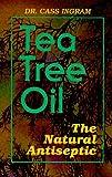 Cass Ingram Tea Tree Oil: The Natural Antiseptic