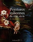 Peintures italiennes du XVIIe siècle du musée du Louvre: Florence, Gênes, Lombardie, Naples, Rome et Venise