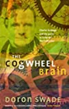 The Cogwheel Brain