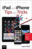 img - for iPad and iPhone Tips and Tricks: Covers all iPad and iPhone models that run iOS 10 (6th Edition) book / textbook / text book