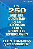 echange, troc Jean-Pierre Fougea - Les 250 métiers du cinéma de la télévision et des nouvelles technologies & les formations qui y conduisent